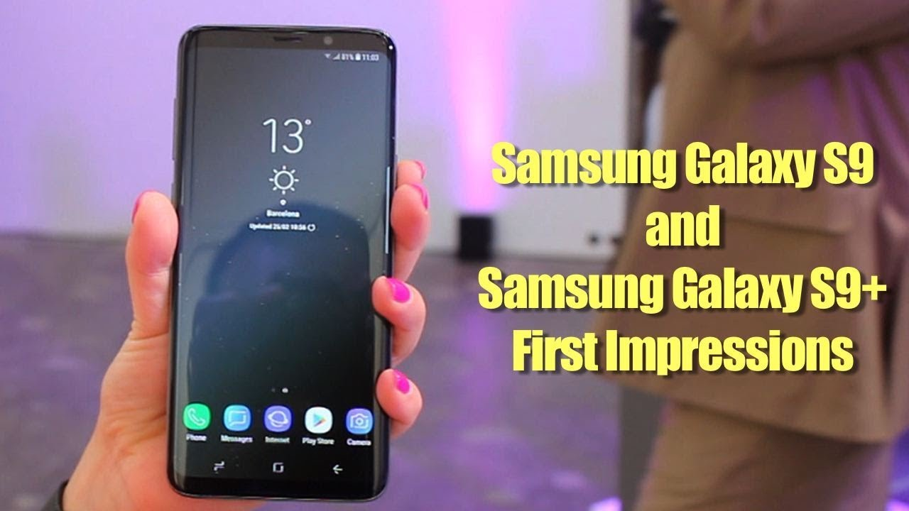 Samsung Galaxy S9 and Galaxy S9+ First Impressions