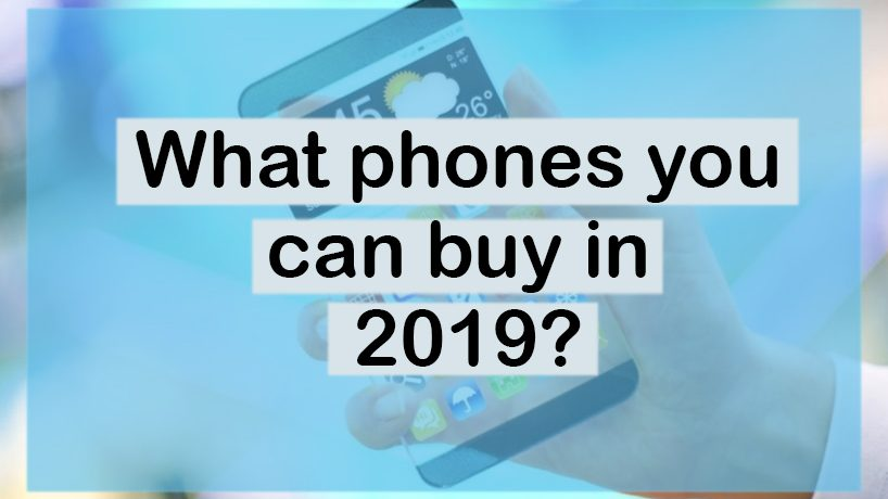 what phone you can buy in 2019